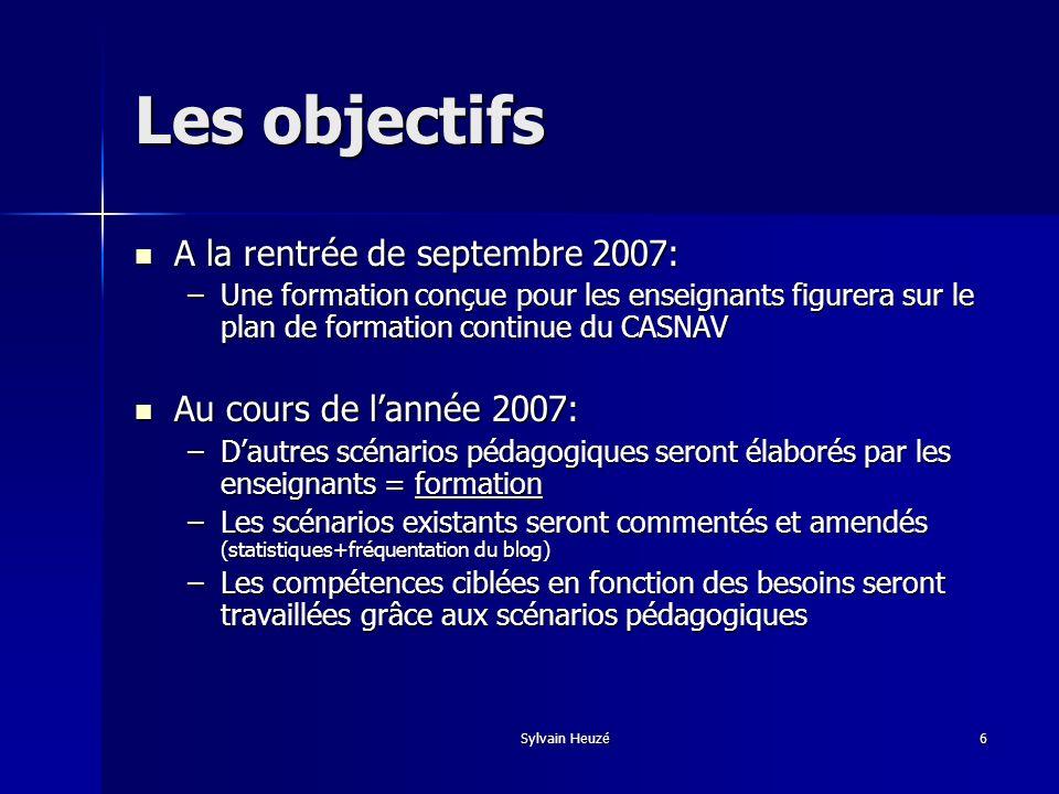 Les objectifs A la rentrée de septembre 2007: