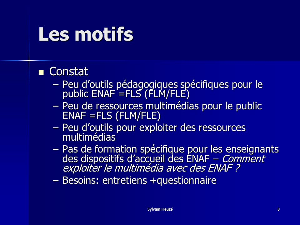 Les motifsConstat. Peu d'outils pédagogiques spécifiques pour le public ENAF =FLS (FLM/FLE)