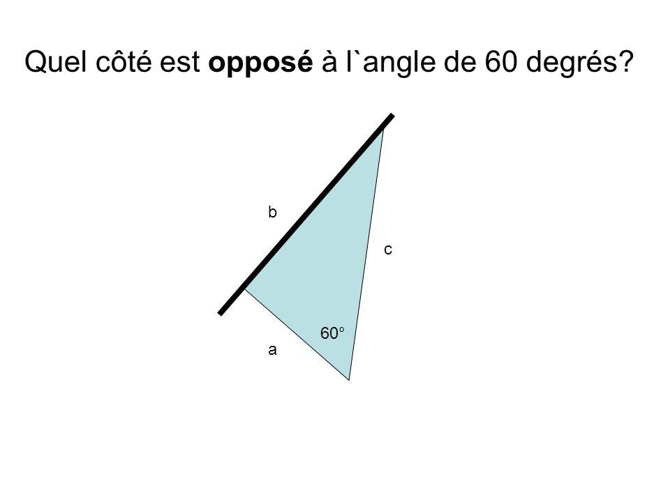 Quel côté est opposé à l`angle de 60 degrés