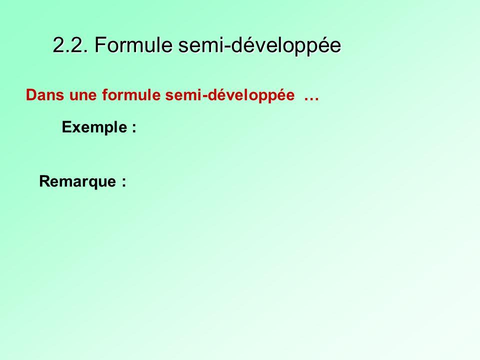 2.2. Formule semi-développée