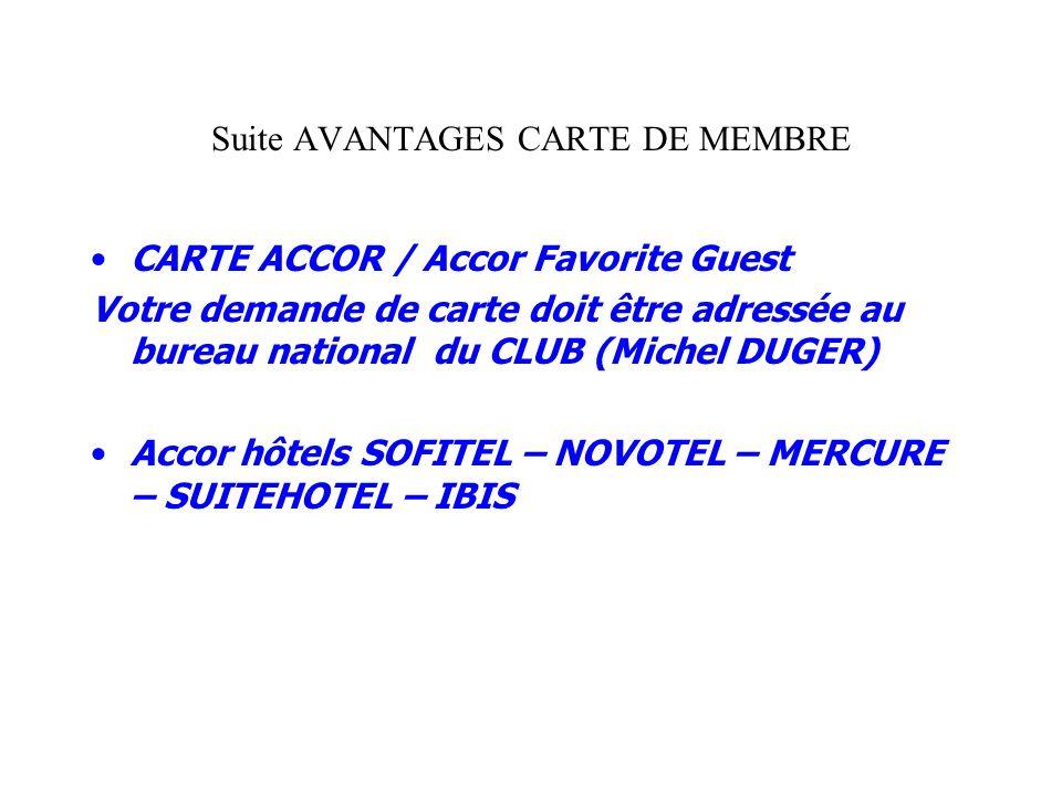 Suite AVANTAGES CARTE DE MEMBRE