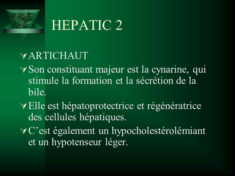 HEPATIC 2 ARTICHAUT. Son constituant majeur est la cynarine, qui stimule la formation et la sécrétion de la bile.