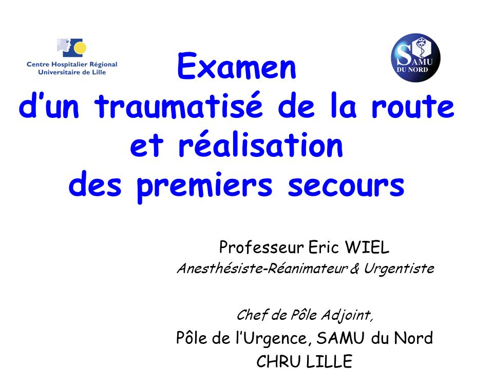 Examen d'un traumatisé de la route et réalisation des premiers secours
