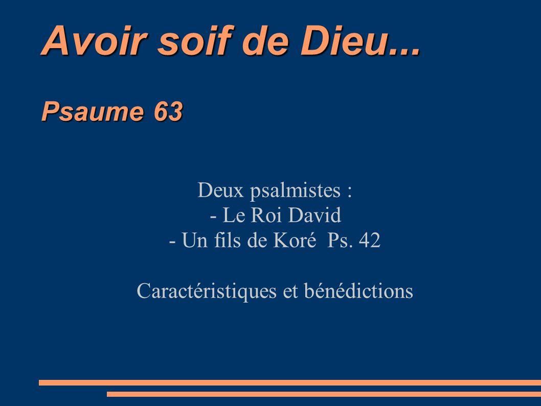 Avoir soif de Dieu... Psaume 63