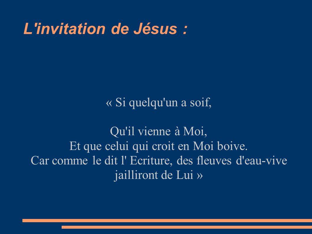 L invitation de Jésus : « Si quelqu un a soif, Qu il vienne à Moi,