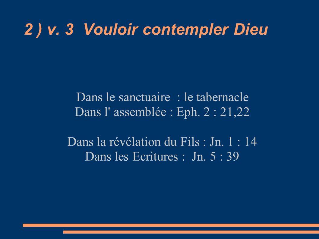 2 ) v. 3 Vouloir contempler Dieu