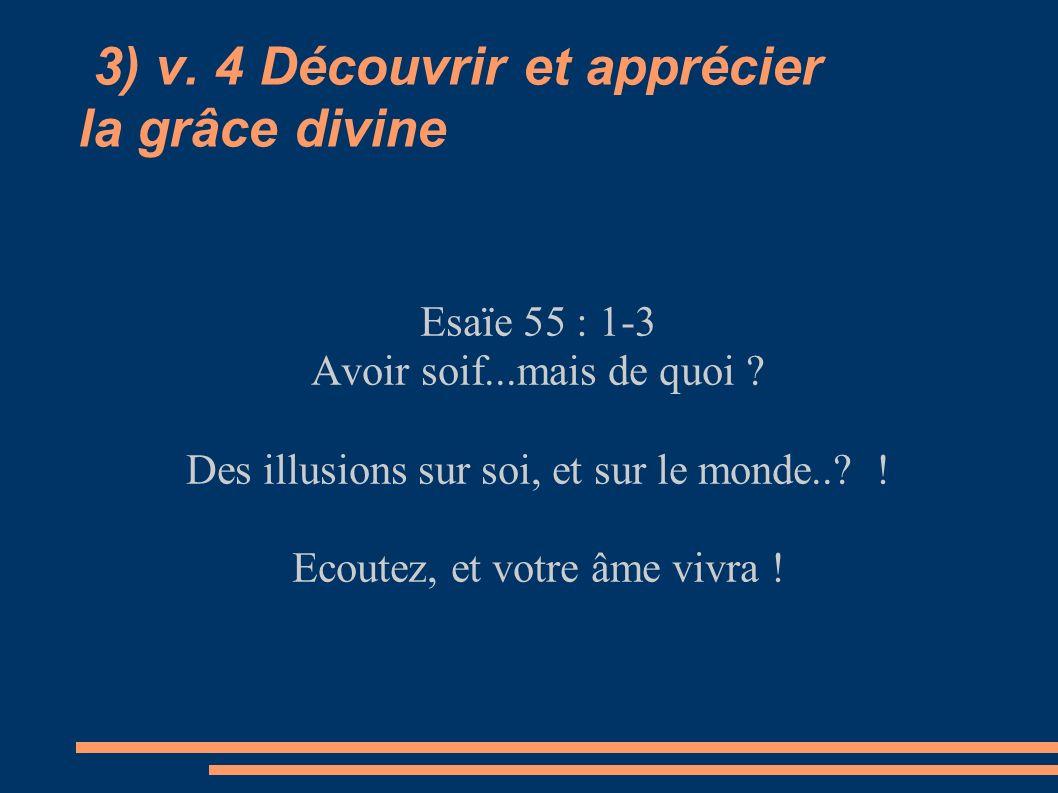 3) v. 4 Découvrir et apprécier la grâce divine