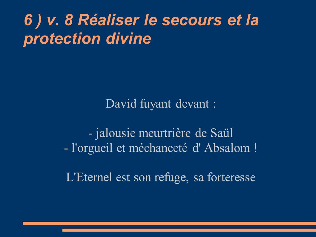 6 ) v. 8 Réaliser le secours et la protection divine