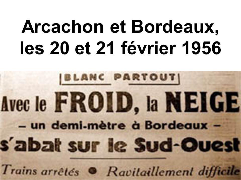 Arcachon et Bordeaux, les 20 et 21 février 1956