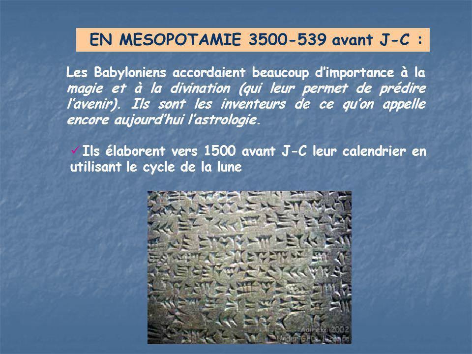EN MESOPOTAMIE 3500-539 avant J-C :