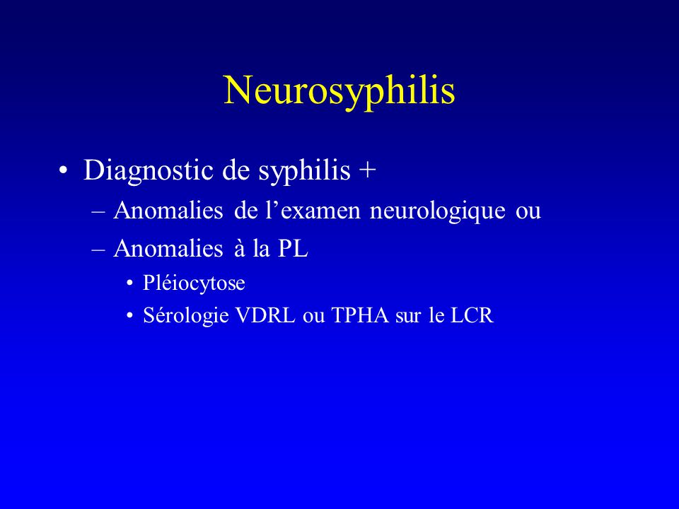 Neurosyphilis Diagnostic de syphilis +