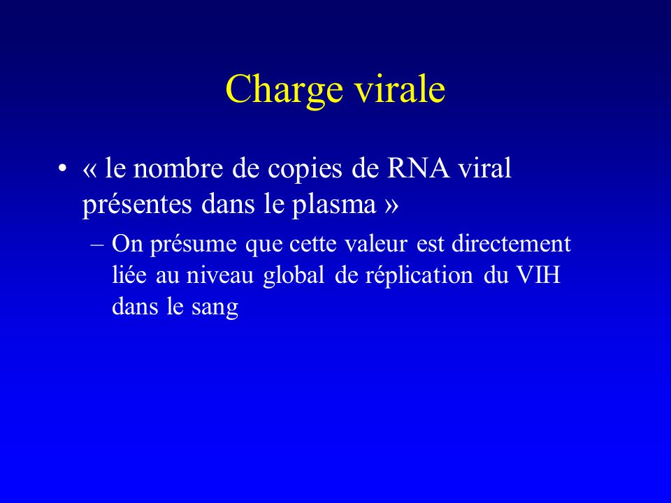 Charge virale « le nombre de copies de RNA viral présentes dans le plasma »