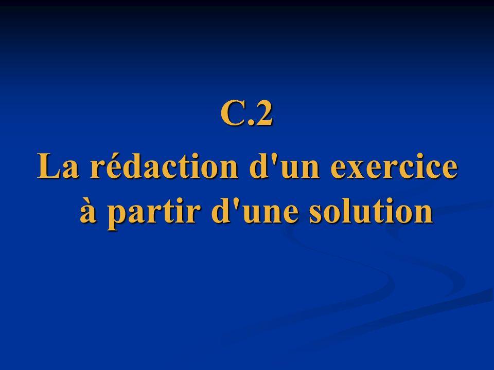 La rédaction d un exercice à partir d une solution