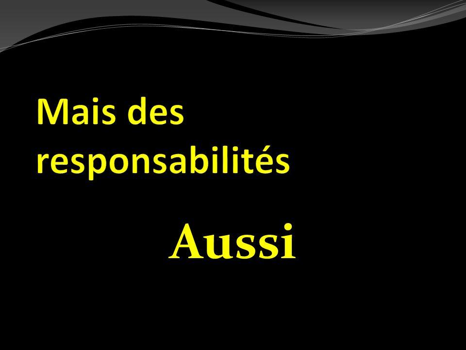Mais des responsabilités