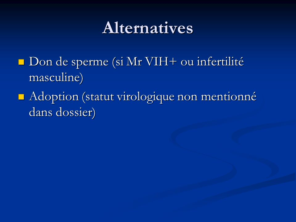 Alternatives Don de sperme (si Mr VIH+ ou infertilité masculine)