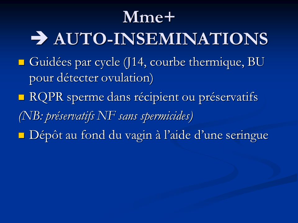 Mme+  AUTO-INSEMINATIONS