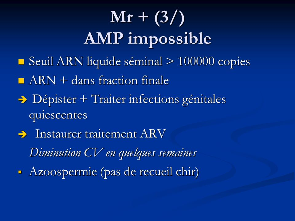 Mr + (3/) AMP impossible Seuil ARN liquide séminal > 100000 copies