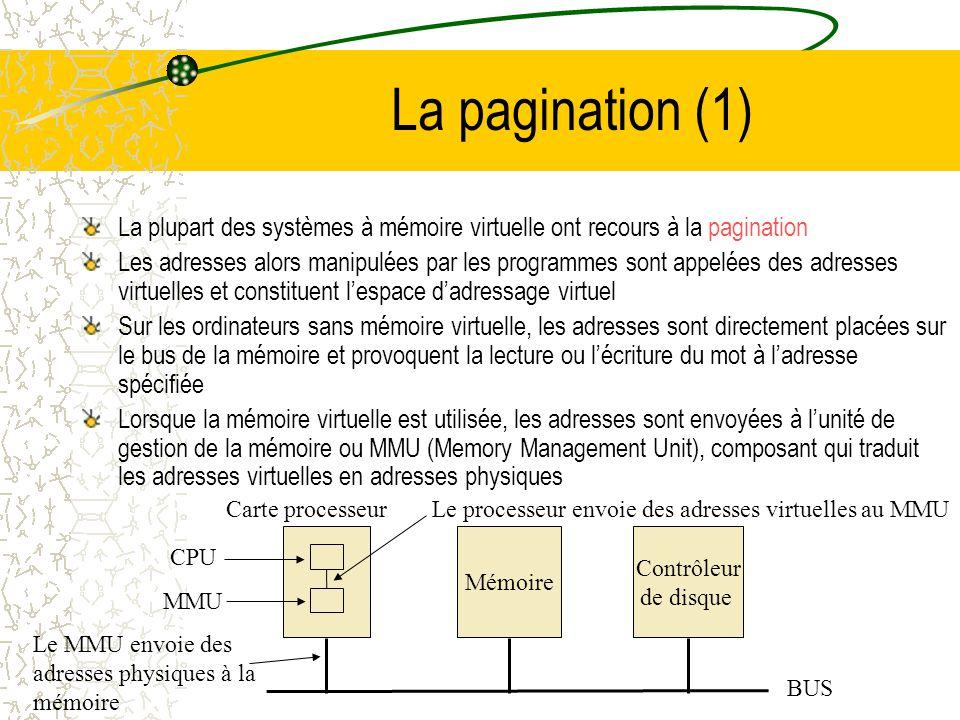 La pagination (1) La plupart des systèmes à mémoire virtuelle ont recours à la pagination.