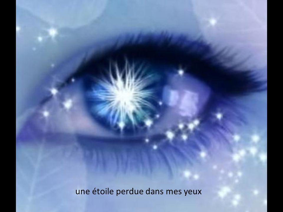 une étoile perdue dans mes yeux