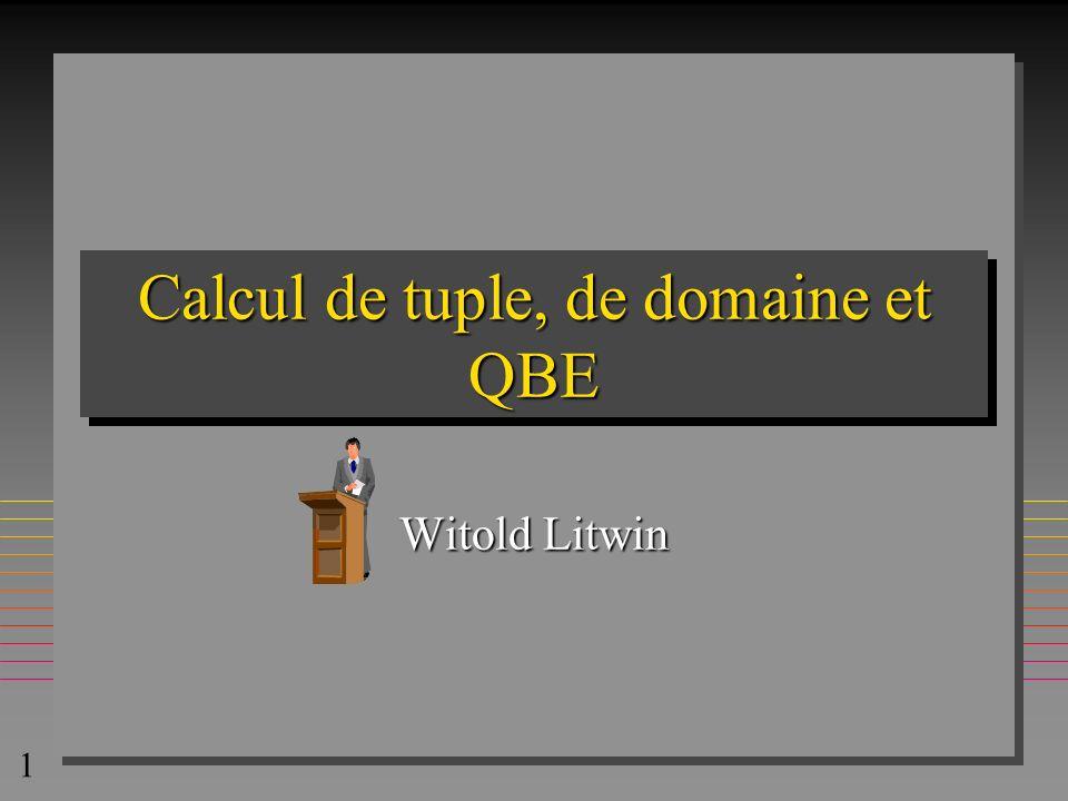 Calcul de tuple, de domaine et QBE