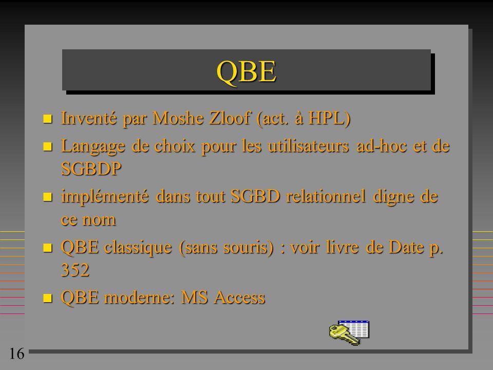 QBE Inventé par Moshe Zloof (act. à HPL)