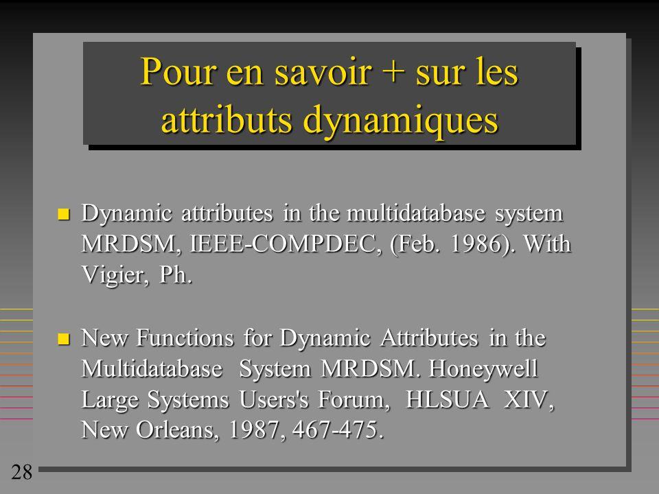 Pour en savoir + sur les attributs dynamiques