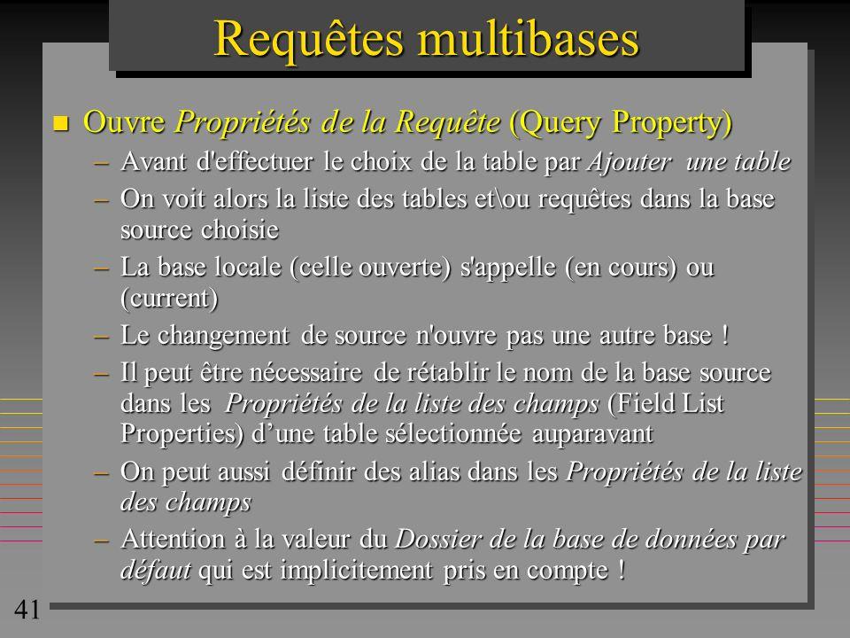 Requêtes multibases Ouvre Propriétés de la Requête (Query Property)