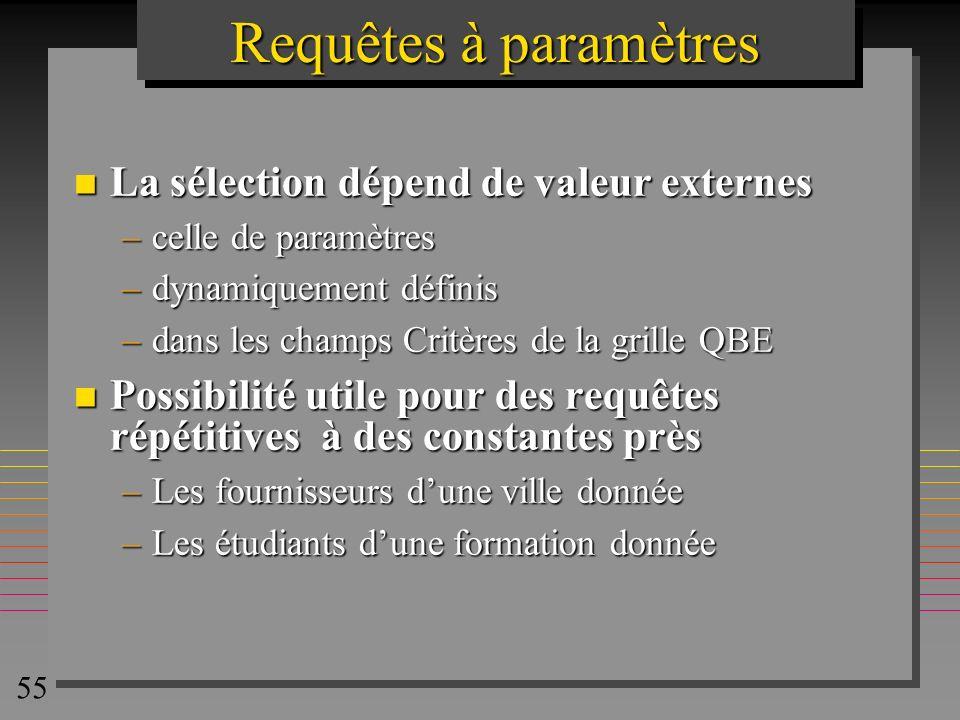Requêtes à paramètres La sélection dépend de valeur externes