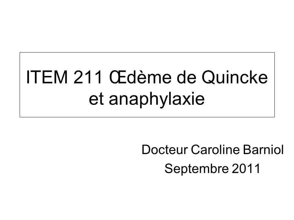 ITEM 211 Œdème de Quincke et anaphylaxie