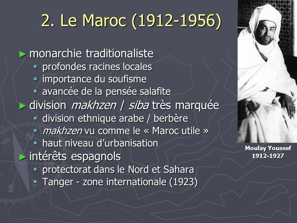 2. Le Maroc (1912-1956) monarchie traditionaliste