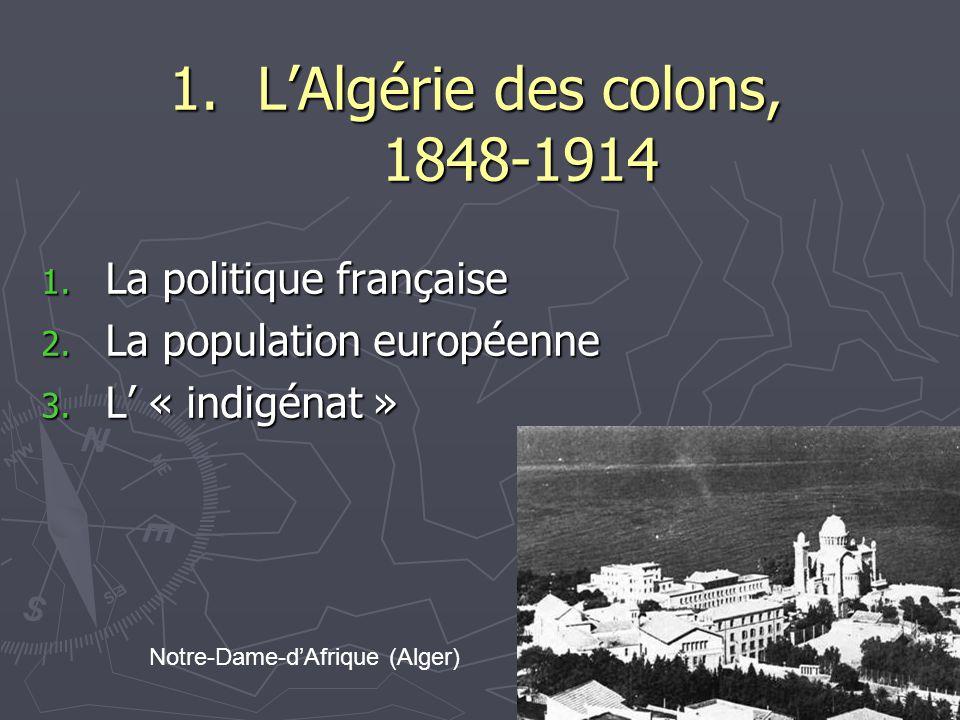 L'Algérie des colons, 1848-1914 La politique française