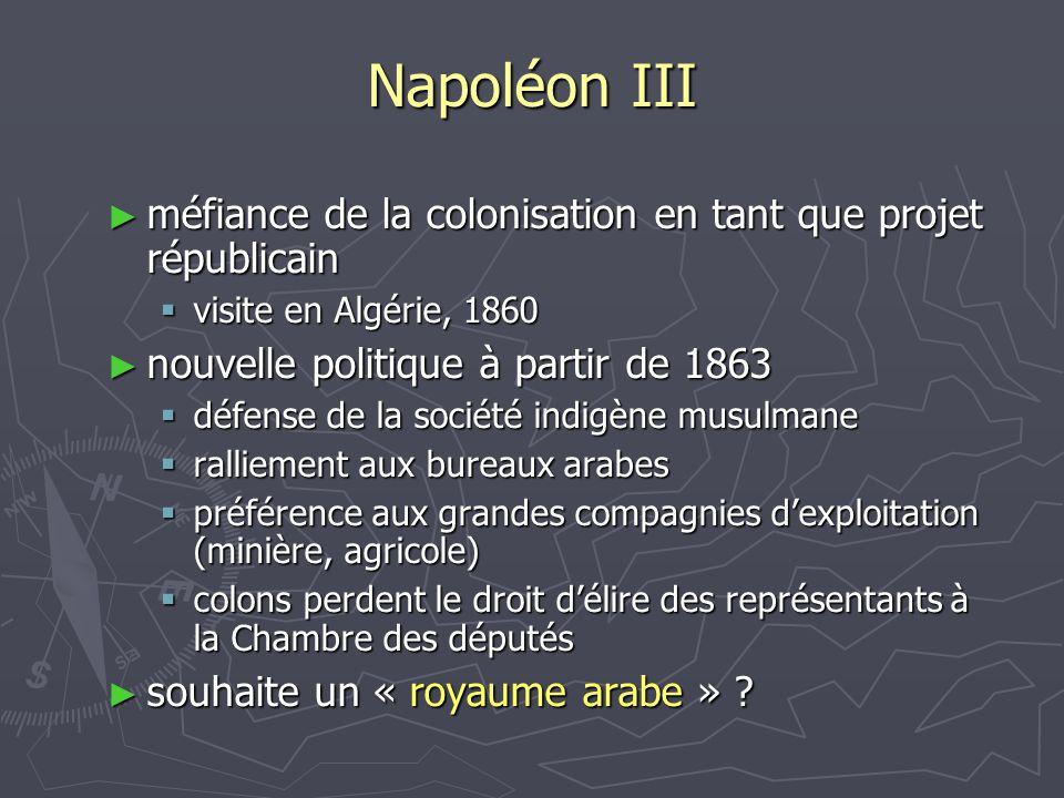 Napoléon III méfiance de la colonisation en tant que projet républicain. visite en Algérie, 1860.