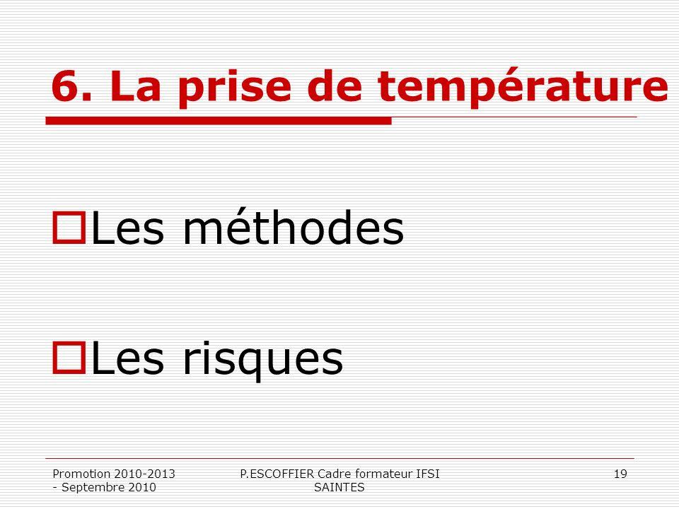 6. La prise de température