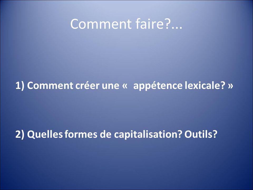 Comment faire ... 1) Comment créer une « appétence lexicale »