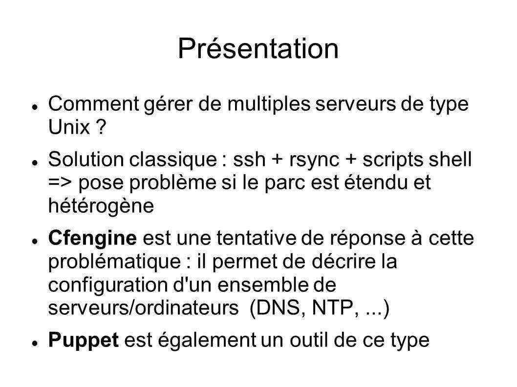 Présentation Comment gérer de multiples serveurs de type Unix