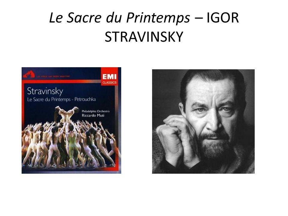 Le Sacre du Printemps – IGOR STRAVINSKY