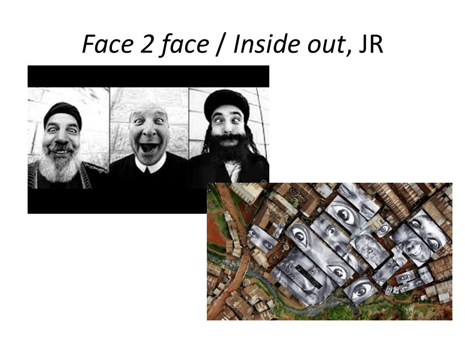 Face 2 face / Inside out, JR