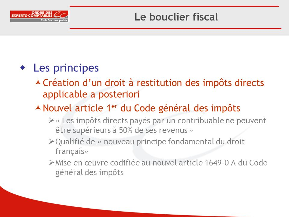 Les principes Le bouclier fiscal