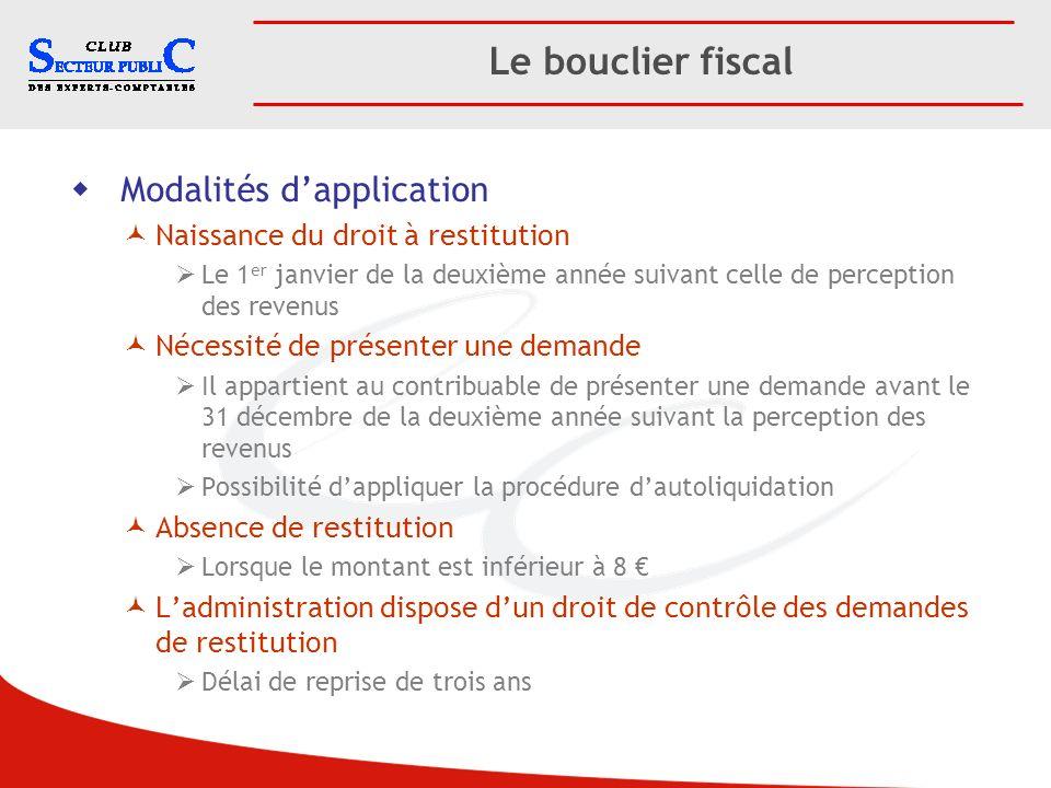 Le bouclier fiscal Modalités d'application