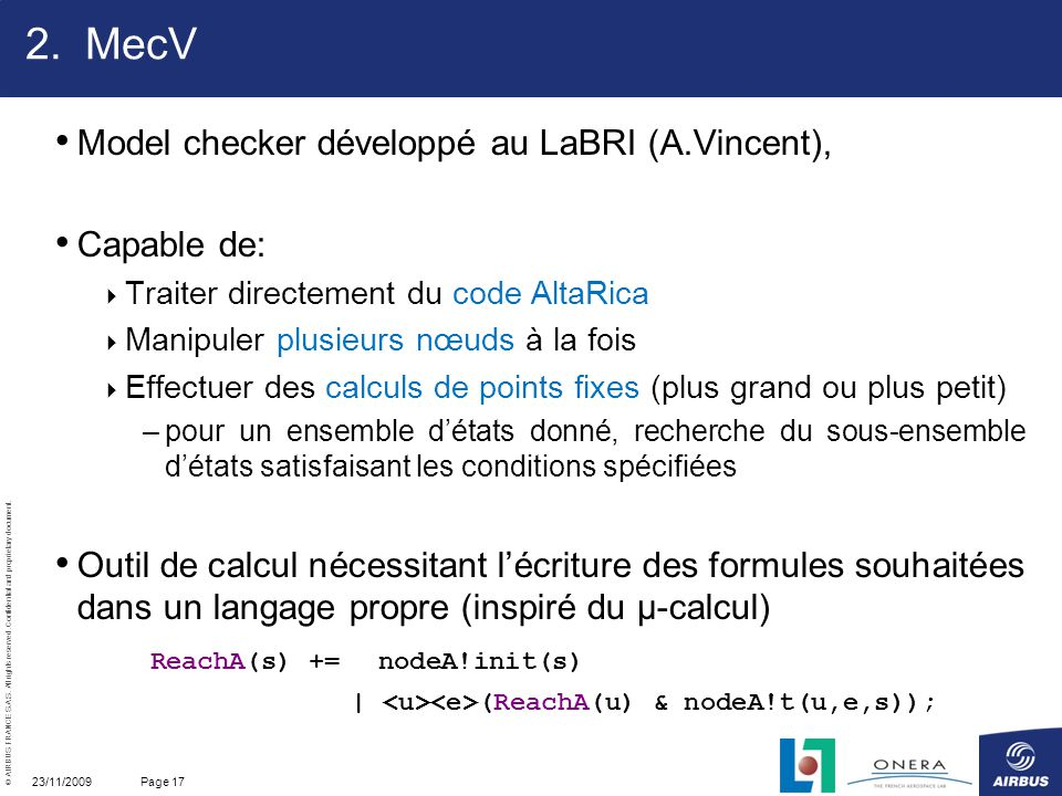 MecV Model checker développé au LaBRI (A.Vincent), Capable de: