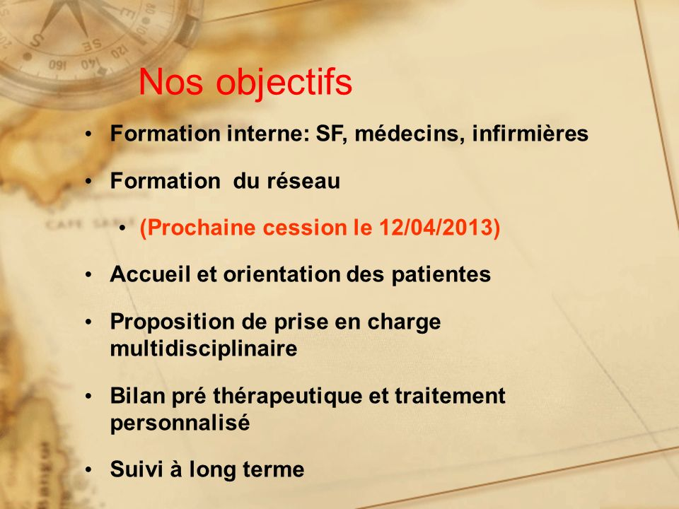 Nos objectifs Formation interne: SF, médecins, infirmières