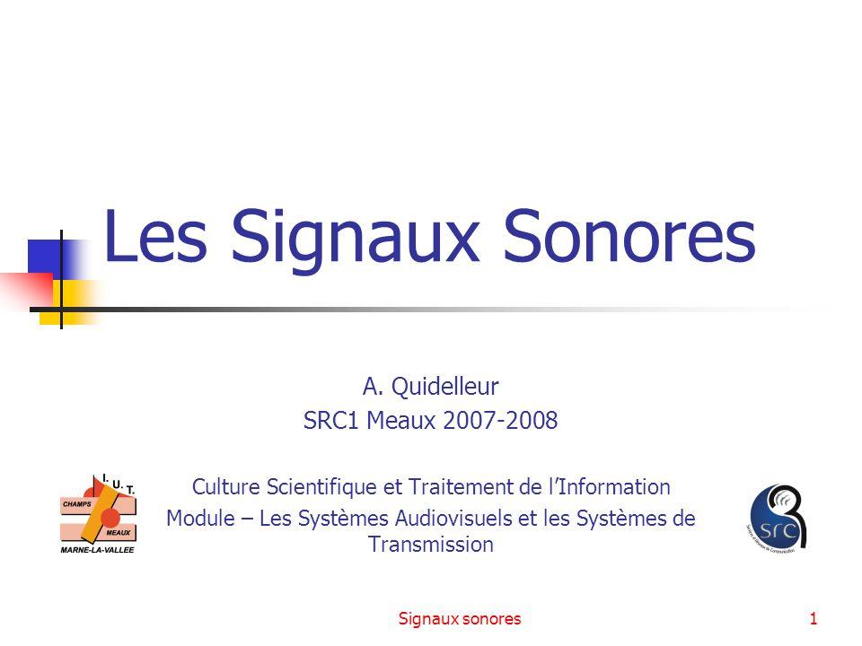 Les Signaux Sonores A. Quidelleur SRC1 Meaux 2007-2008