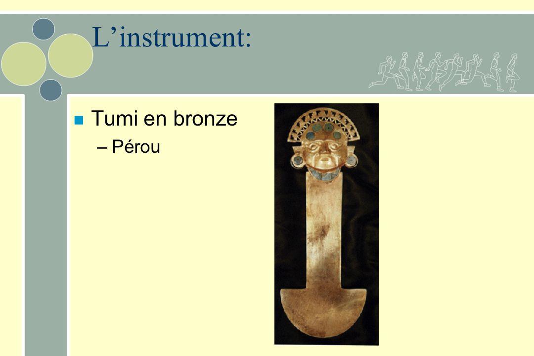 L'instrument: Tumi en bronze Pérou