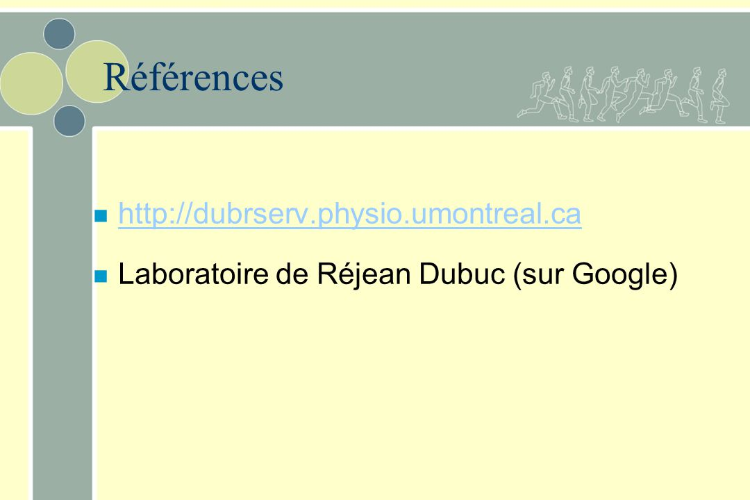 Références http://dubrserv.physio.umontreal.ca