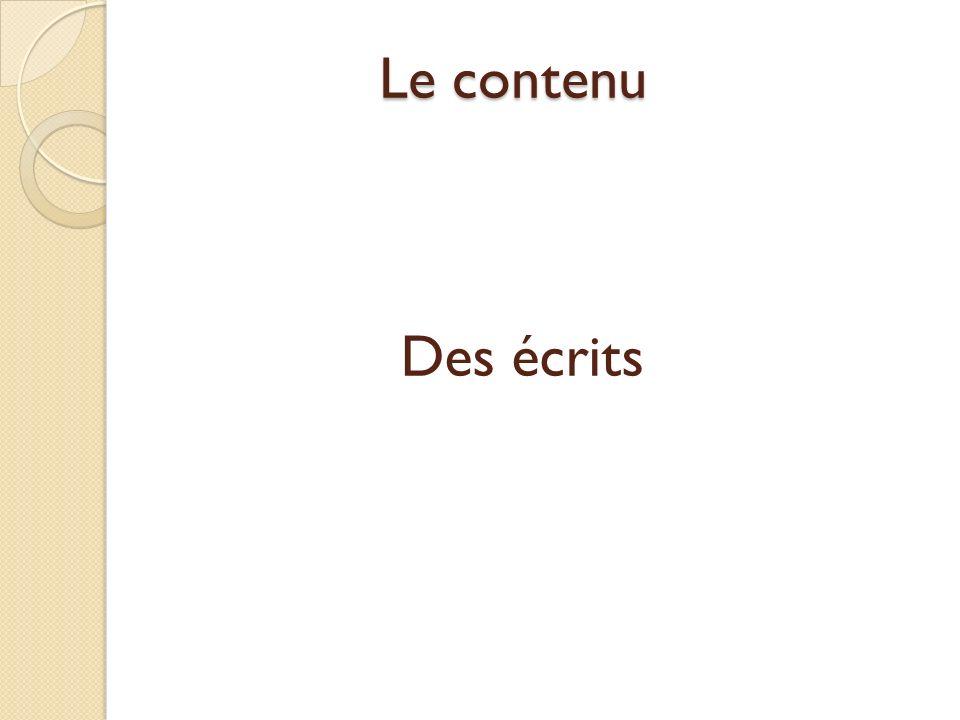 Le contenu Des écrits Un résumé Une suite Des dialogues