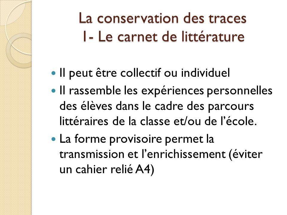 La conservation des traces 1- Le carnet de littérature