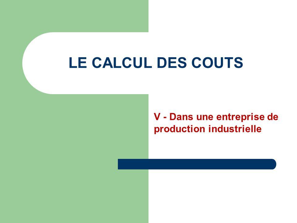 V - Dans une entreprise de production industrielle