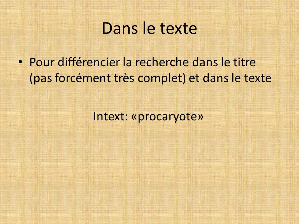 Dans le texte Pour différencier la recherche dans le titre (pas forcément très complet) et dans le texte.