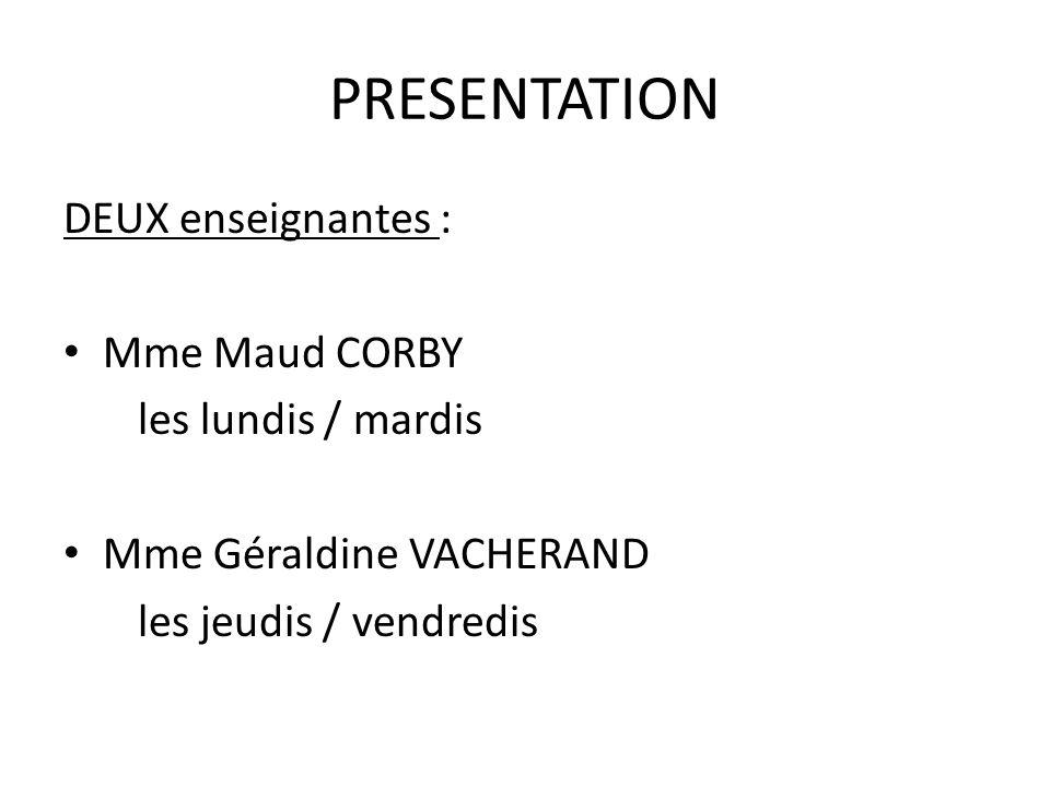 PRESENTATION DEUX enseignantes : Mme Maud CORBY les lundis / mardis