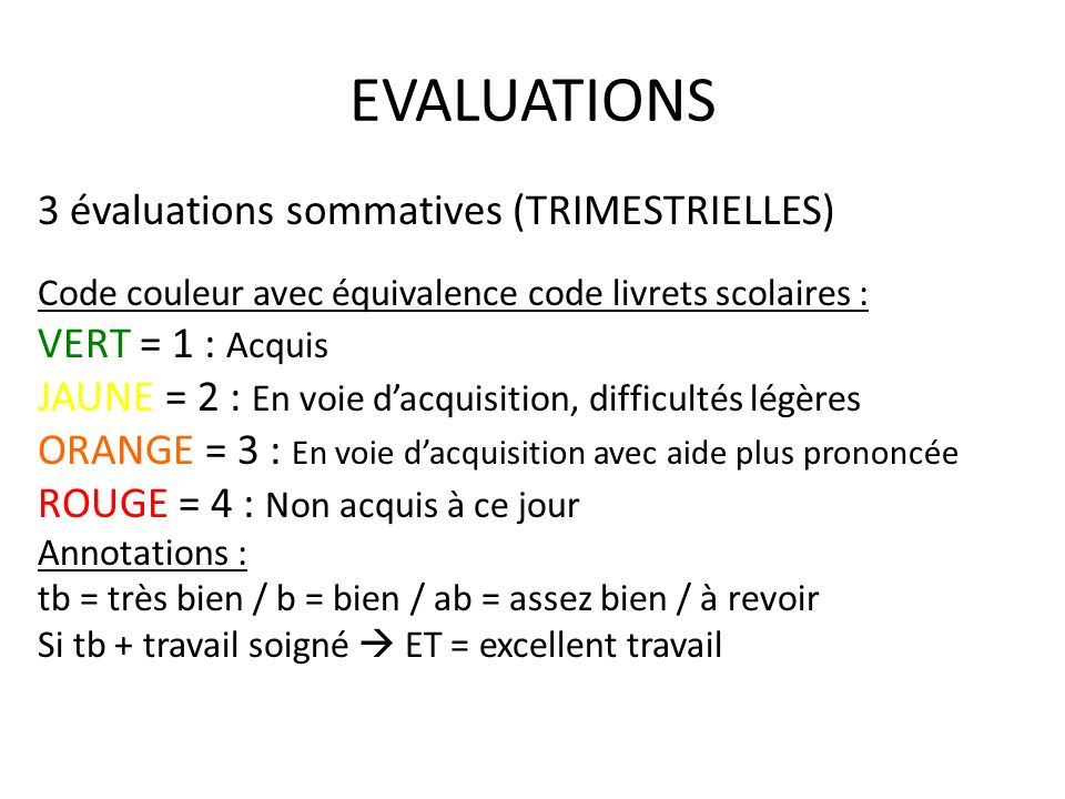 EVALUATIONS 3 évaluations sommatives (TRIMESTRIELLES)